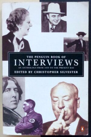 SILVESTER, Christopher - The penguin book of interviews an anthology from 1859 to the present day.