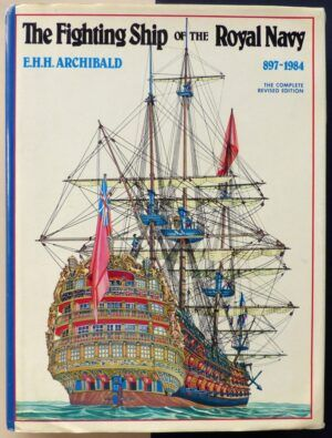 ARCHIBALD, E.H.H. - The Fighting Ship of the Royal Navy (897-1984).